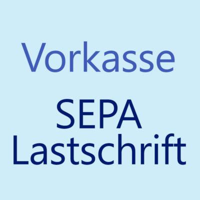 Bezahlung per Vorkasse oder SEPA Lastschrift